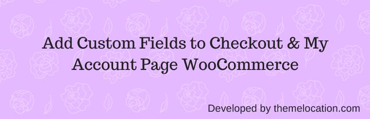 WordPress Custom WooCommerce Checkout Fields Editor Plugin Banner Image