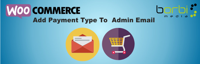 WordPress Add Payment Type To Woocommerce Admin Email Plugin Banner Image