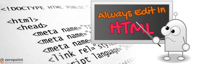 WordPress Always Edit In HTML Plugin Banner Image
