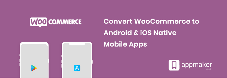 WordPress Appmaker – Convert WooCommerce to Android & iOS Native Mobile Apps Plugin Banner Image