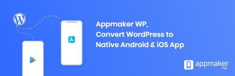 WordPress Appmaker WP – Convert WordPress to Native Android & iOS App Plugin Banner Image