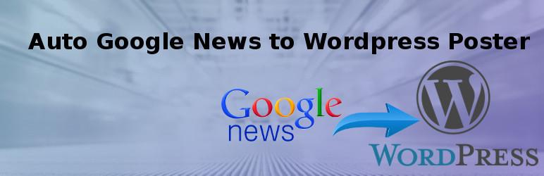 WordPress Auto Google news poster Plugin Banner Image