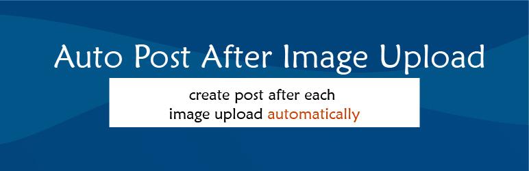 WordPress Auto Post After Image Upload Plugin Banner Image