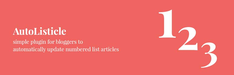 WordPress AutoListicle: Automatically Update Numbered List Articles Plugin Banner Image