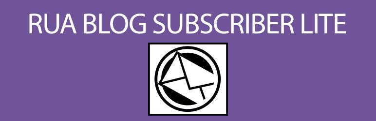 WordPress RUA Blog Subscriber Lite Plugin Banner Image